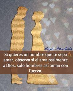 Si quieres un hombre que te sepa amar, observa si el ama realmente a Dios, solo hombres así aman con fuerza ♥ // Mujer Adventista // Amor // Noviazgo