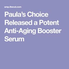 Paula's Choice Released a Potent Anti-Aging Booster Serum