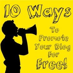 10 Ways To Promote Your Blog For Free
