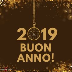 2019! Buon Anno! Happy New Year 2019, Merry Christmas And Happy New Year, Christmas Time, Xmas, Winter Holidays, Holidays And Events, Birthday Wishes Greetings, Italian Memes, Short Messages