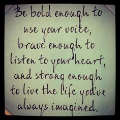 Be Bold diced up sayings