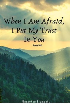 Prayer quotes:Inspirational Christian Verses from the Bible Psalm - When I Am Afraid, I Put My Trust In You Inspirational Bible Quotes, Biblical Quotes, Prayer Quotes, Scripture Quotes, Prayer Scriptures, Spiritual Quotes, Quotes Quotes, Psalms Quotes, Trust Quotes