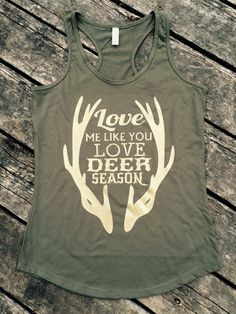 Hey, I found this really awesome Etsy listing at https://www.etsy.com/listing/266108088/love-me-like-you-love-deer-season-ideal