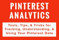 Pinterest Analytics Board: Tools, Tips, & Tricks for Tracking, Understanding, & Using Your Pinterest Data.