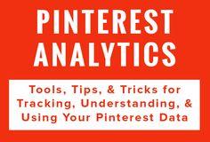 Pinterest Analytics Board: Tools, Tips, & Tricks for Tracking, Understanding, & Using Your Pinterest Data.