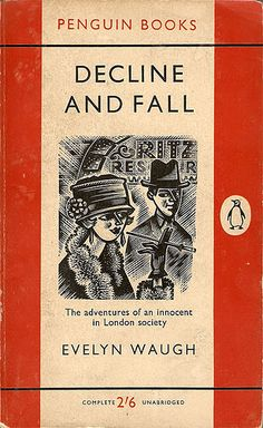 Decline and Fall. The adventures of an innocent in London society. Evelyn Waugh. 1928. Penguin.
