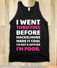 hahaha! I love how when people ask me where I got some item of clothing they like, 75% of the time, my answer is Goodwill.