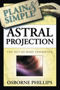 Astral Projection Plain and Simple by Osborne Phillips  Panpipes Magickal Marketplace Magickal Books