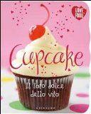 Cupcake. Il lato dolce della vita - - Recensioni su Anobii