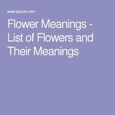 Flower Meanings - List of Flowers and Their Meanings