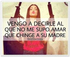 177 Best A Chingar Tu Madre Images Words Quote Life Quotes