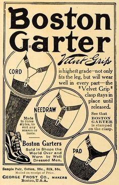 1911 Ad George Frost Co Boston Garters Men Accessories Mens Clothing Styles, Men's Clothing, Vintage Clothing, Retro Chic, Garter, Vintage Ads, Vintage Outfits, Nostalgia, Advertising