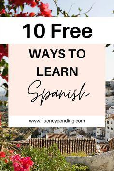 10 Free Ways to Learn Spanish