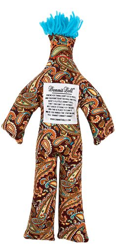 "Whole body is filled with doubt? Grab a Dammit Doll and have a shout!  Dammit Dolls are great for the people who don't take time out for a deep breath. We encourage you to go ahead and give our stuffed doll a big shake instead. This 12 inch stress relief tool is the perfect gag gift for the perennially frazzled. It comes in a chocolate colored paisley with a comical poem that will put a foolish smile on your face. Give it to a friend you know ""oh too well""."
