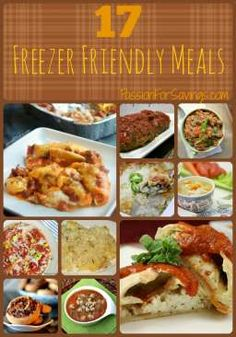 17 Freezer Friendly Family Meals! Perfect meals for a crowd! Mmm make your meal plan for the week now!