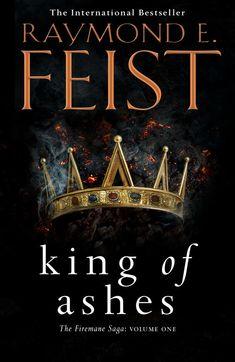 King of Ashes (The Firemane Saga, #1) by Raymond E. Feist - Released April 26, 2018 #fantasy #highfantasy