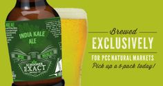 Kale Ale IPA: Brewed exclusively for PCC Natural Markets by Schooner Exact Brewing Co. Seattle, Wash.