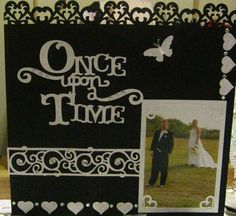Once upon a time... First page of a wedding scrapbook?