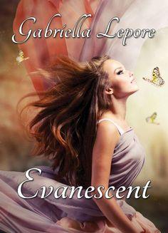 Gabriella Lepore Books   Evanescent out March 15th, 2013.