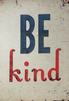 Be Kind                                       ( Wall Decor
