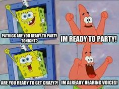 me and spongebob have a lot in common...starting with partying, pineapple and my three boys.