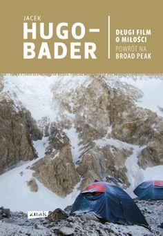 Długi film o miłości. Powrót na Broad Peak - eBook (mobi, epub, pdf) - Jacek Hugo-Bader - UpolujEbooka.pl