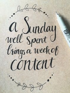 A sunday well spent brings a week of content #quote #handlettering #calligraphy #weekend #sunday