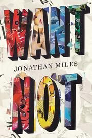 Want Not by Jonathan Miles  For about 15 pages near the end, I honestly had to remind myself to breathe. This novel is, no hyperbole, a masterpiece.