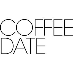 Coffee Date ❤ liked on Polyvore featuring text, backgrounds, coffee, quotes, filler, phrase and saying