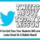 Tweets About Today's Lesson: A Fun Exit Pass To Check Student Understanding