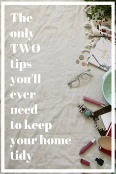 Two Tips To A Tidy Home