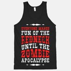 'Everyone Makes Fun Of The Redneck Until The Zombie Apocalypse' Tank
