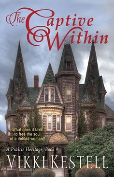 """The Captive Within,"" Book 3 of the series, A Prairie Heritage. http://www.amazon.com/dp/B00F9KOBU6/"