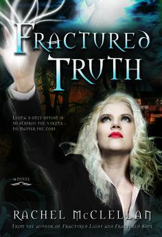Fractured Truth by Rachel McClellan | Fractured Light, BK#3 | Publisher: Sweetwater Books | Publication Date: February 11, 2014 | www.rachelmcclellan.com | #YA #Paranormal