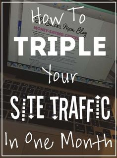 """Getting started blogging? Ready to """"go public?"""" Try these tips I used to triple my site traffic in one month!"""