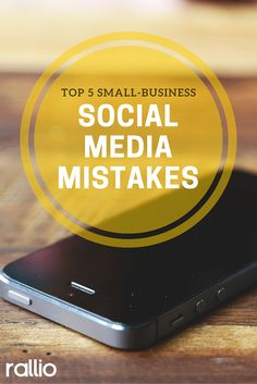 Top 5 Small-Business Social Media Mistakes