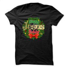 LIMITED EDITION-Happy Birthday Jesus-Christmas Design T Shirt, Hoodie, Sweatshirts - teeshirt #style #T-Shirts