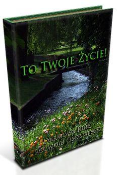 Rozwój osobisty i duchowy, motywacja i satysfakcja z życia!