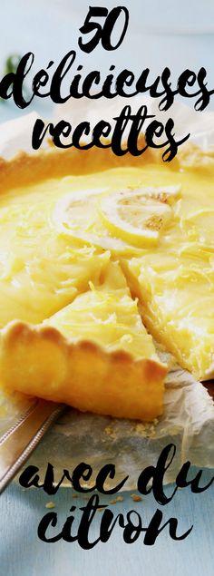 Découvrez les 50 recettes délicieusement acidulées avec du citron