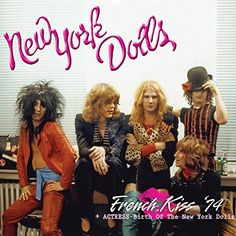 New York Dolls - French Kiss '74/Actress: Birth of The New York Dolls