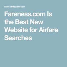 Fareness.com Is the Best New Website for Airfare Searches
