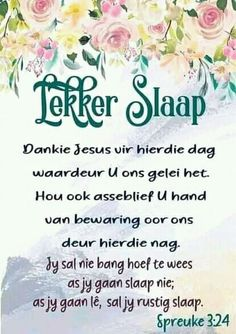 Christian Messages, Christian Quotes, Afrikaanse Quotes, Goeie Nag, Goeie More, Good Night Sweet Dreams, Sleep Tight, Poems, Prayers