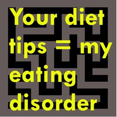 """Your diet tips  =   My eating disorder STOP #thinspo #pinterest #antithinspo""  AMEN, screw all the dumb people that post thinspo and think it's a great lifestyle... Only an idiot would wish for this lifestyle..."