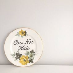 Cats not kids Vintage Floral side plate. Cat lady quote sign Typography print typography sign Vintage plate Vintage sign Personalised sign Personalised plate custom sign custom plate cat lady cat kitty