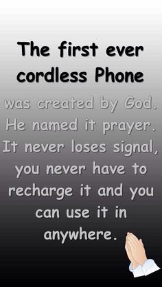 Yup - l use this direct line to our Lord DAILY!  The line is never disconnected!  and our lives are a continual conversation with our Lord!
