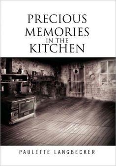 Precious Memories In The Kitchen