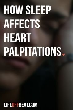 Sleep can really affect your heart palpitations, here's how: www. How To Sleep Faster, How To Get Sleep, Good Sleep, Sleep Better, Namaste, Think Positive Thoughts, Insomnia Causes, Atrial Fibrillation, Health