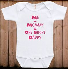 Lovely ** Humorous child garments new child child garments me and mommy = broke daddy present for dad ...