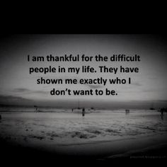 "This quote kind of just says it all. I am also thankful that those ""difficult people"". ""chose"" to leave, and took the rest of ""their"" difficult people right along with em'. Great Quotes, Quotes To Live By, Inspirational Quotes, Motivational Quotes, Awesome Quotes, Uplifting Quotes, The Words, Quotable Quotes, Funny Quotes"