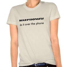 Receptionist humor tees T Shirt, Hoodie Sweatshirt